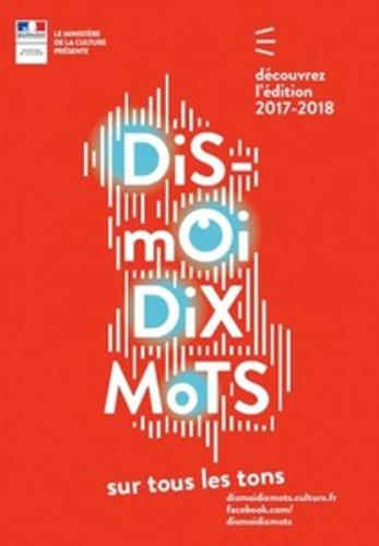 """Festival """"Dis-moi Dix mots….sur tous les tons"""" du 17 au 25 mars 2018"""
